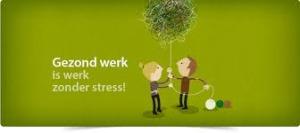 gezond werk is werk zonder stress